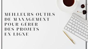 Top : 5 Meilleurs Méthodes et Outils de Management pour gérer des projets en ligne