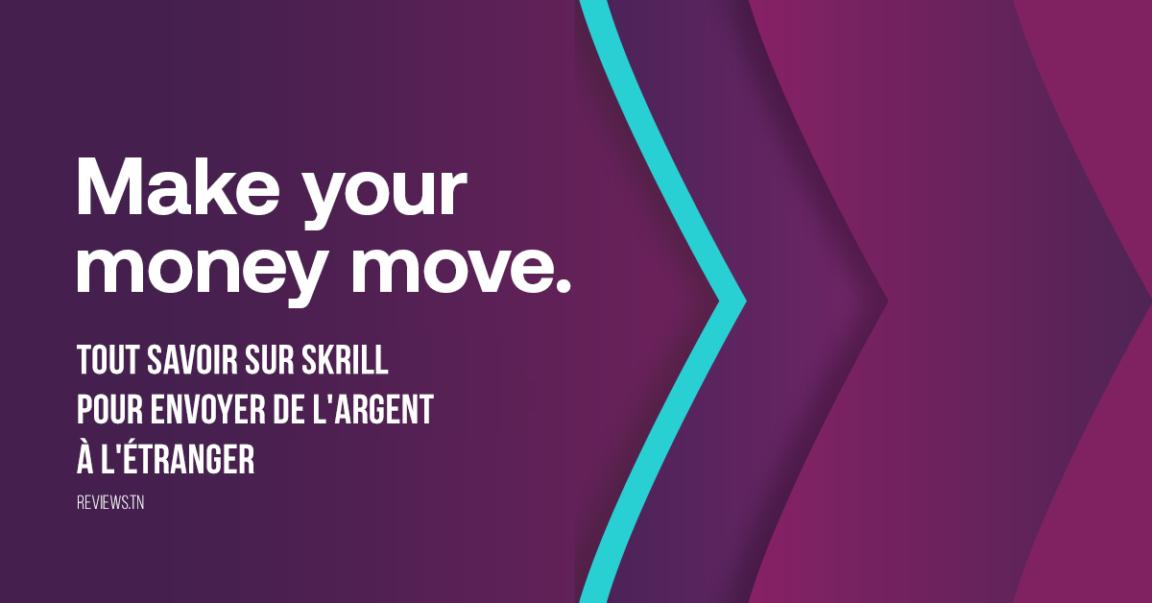 Tout savoir sur Skrill pour envoyer de l'argent à l'étranger en 2021
