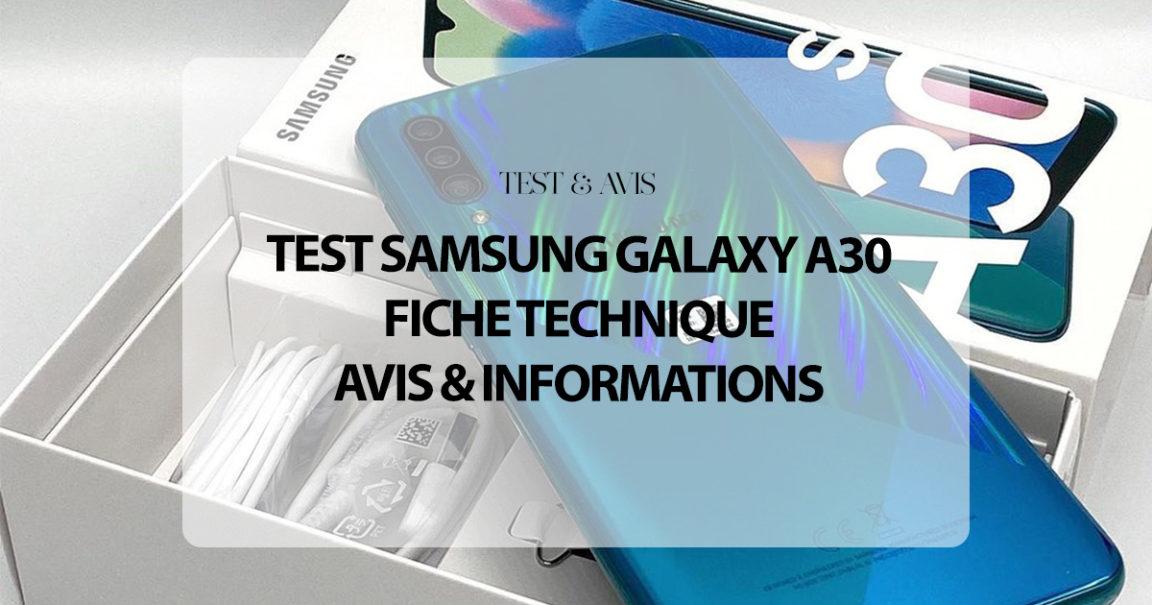 Test Samsung Galaxy A30 : Fiche Technique, Avis & Informations