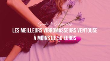 Liste : Les Meilleurs Vibromasseurs Ventouse à moins de 50 euros (édition 2021)