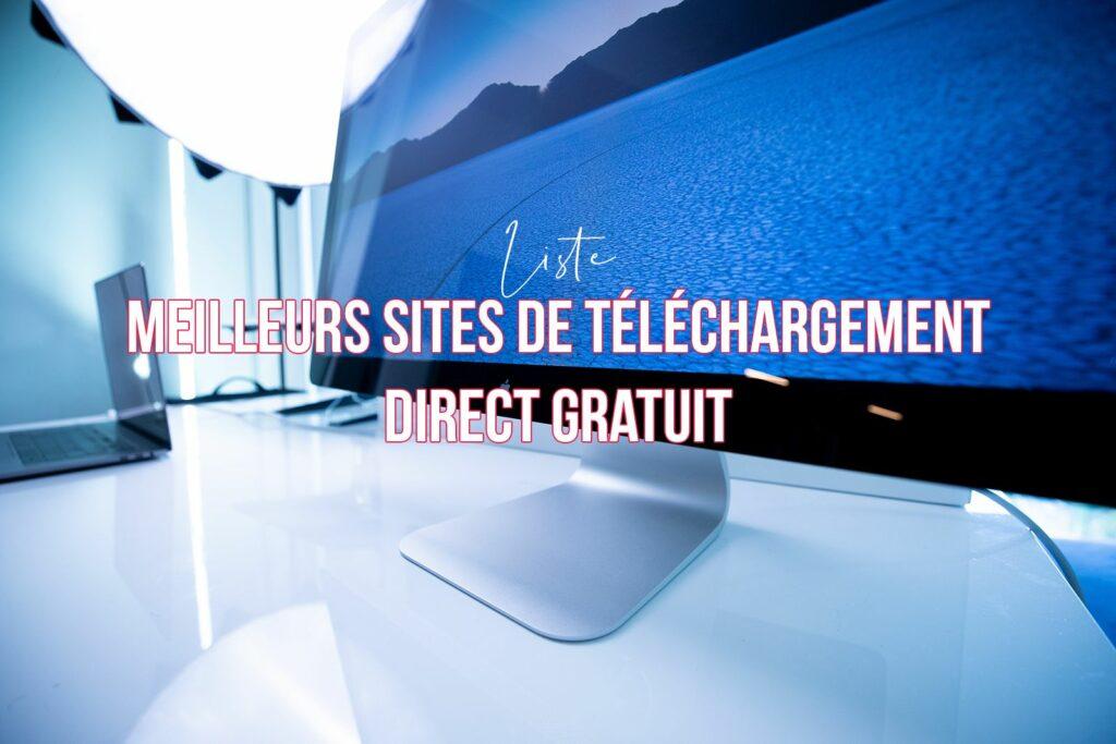 DDL - Quelles sont meilleures Sites de Téléchargement direct gratuit ?