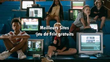 Meilleurs Sites jeux de Friv gratuits édition 2021