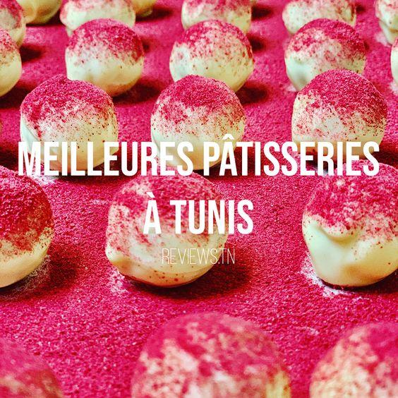 Quelles sont les meilleures Pâtisseries à Tunis ?