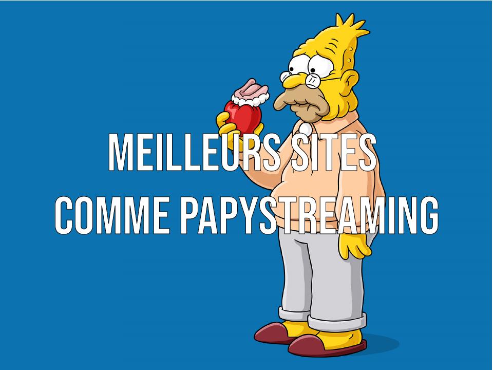 21 Meilleurs Sites comme Papystreaming pour regarder Streaming Gratuit