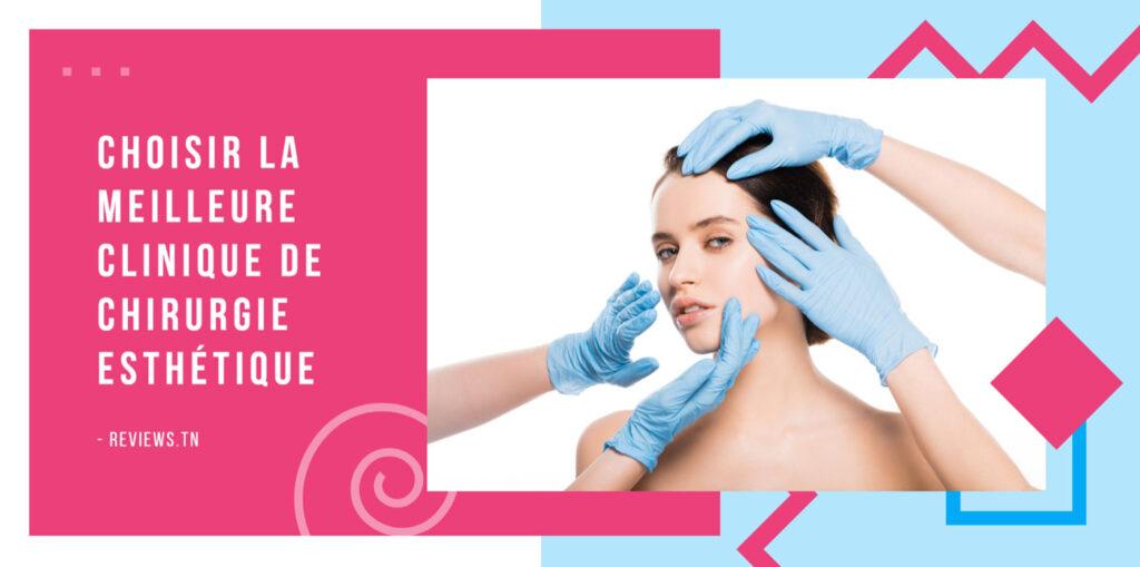Choisir la meilleure clinique de chirurgie esthétique