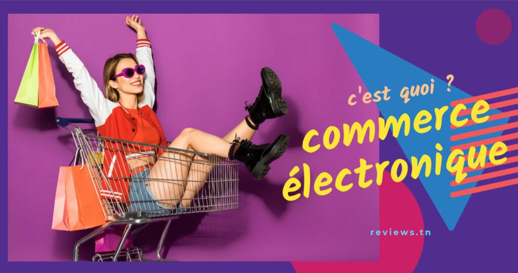 E-commerce - Le commerce électronique c'est quoi ?