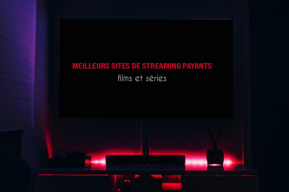 Meilleurs Sites de Streaming Payants 2021