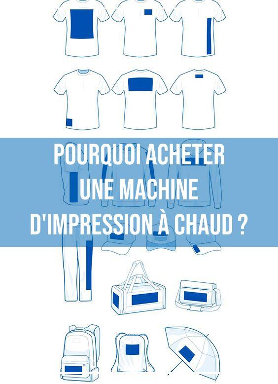Pourquoi acheter une machine d'impression a chaud ?