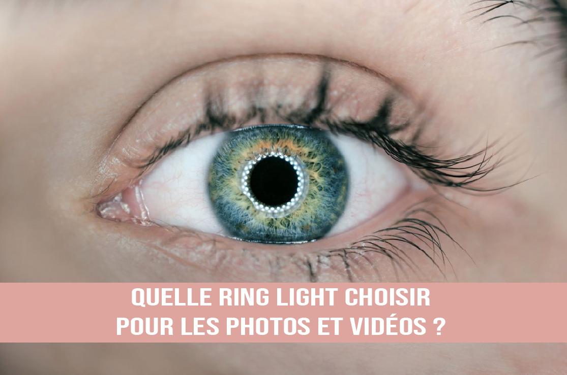 Quelle Ring Light choisir en 2021