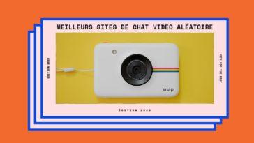 Sondage - Meilleurs sites de chat vidéo aléatoire