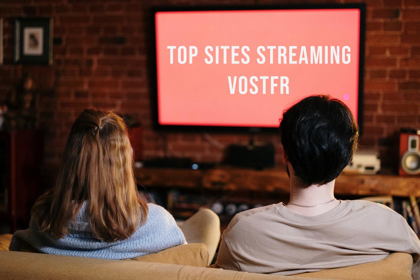Top - 25 Meilleurs Sites de Streaming Vostfr gratuit