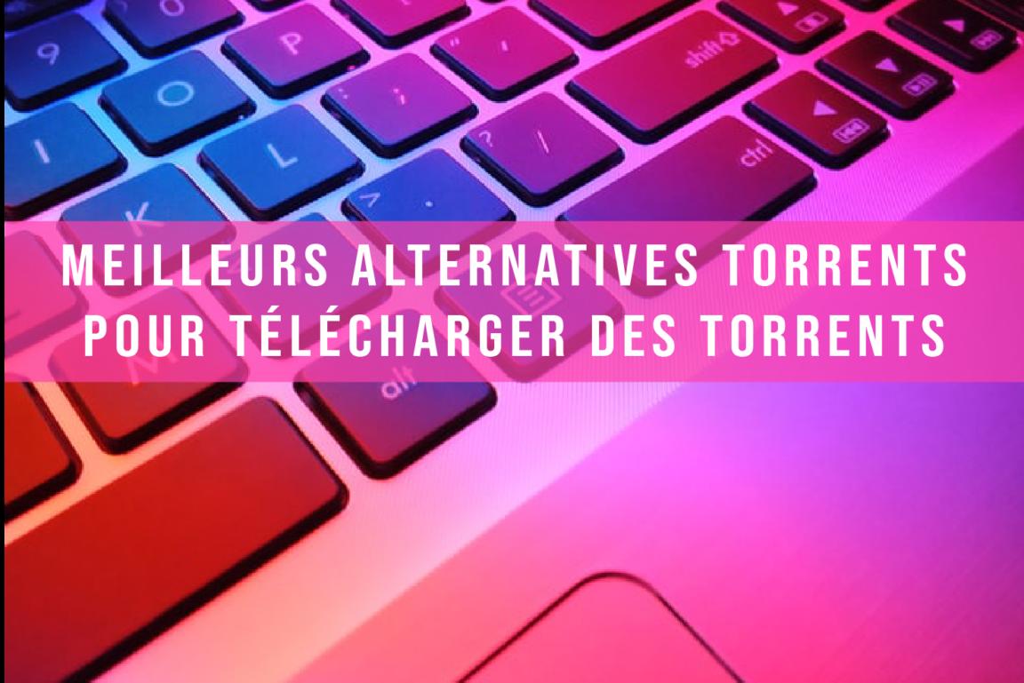 15 Meilleurs Alternatives pour Télécharger des Torrents en 2021