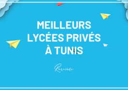 Classement : Les Meilleurs Lycées Privés en Tunisie et ses Régions (2021)