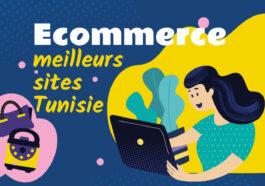E-commerce : Les Meilleurs Sites de Vente en ligne en Tunisie