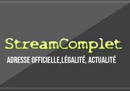 Streamcomplet Adresse officielle, Légalité, Actualités, Toutes les infos