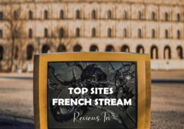 French Stream 20 Meilleurs Sites pour Regarder Streaming Films en Français édition 2021
