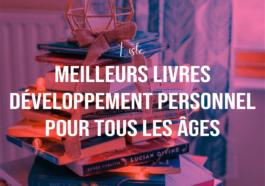 Top 10 Meilleurs Livres Développement Personnel pour tous les Âges édition 2021