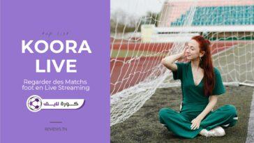 Koora live : 21 Meilleurs Sites pour Regarder des Matchs foot en Live Streaming