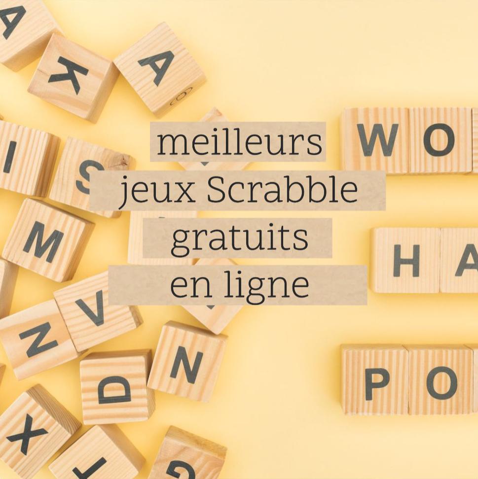 Quel est le meilleur jeu de Scrabble en ligne gratuit ?