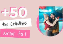 Top : 55 Plus belles Citations d'amour Fortes, Sincères et Courtes