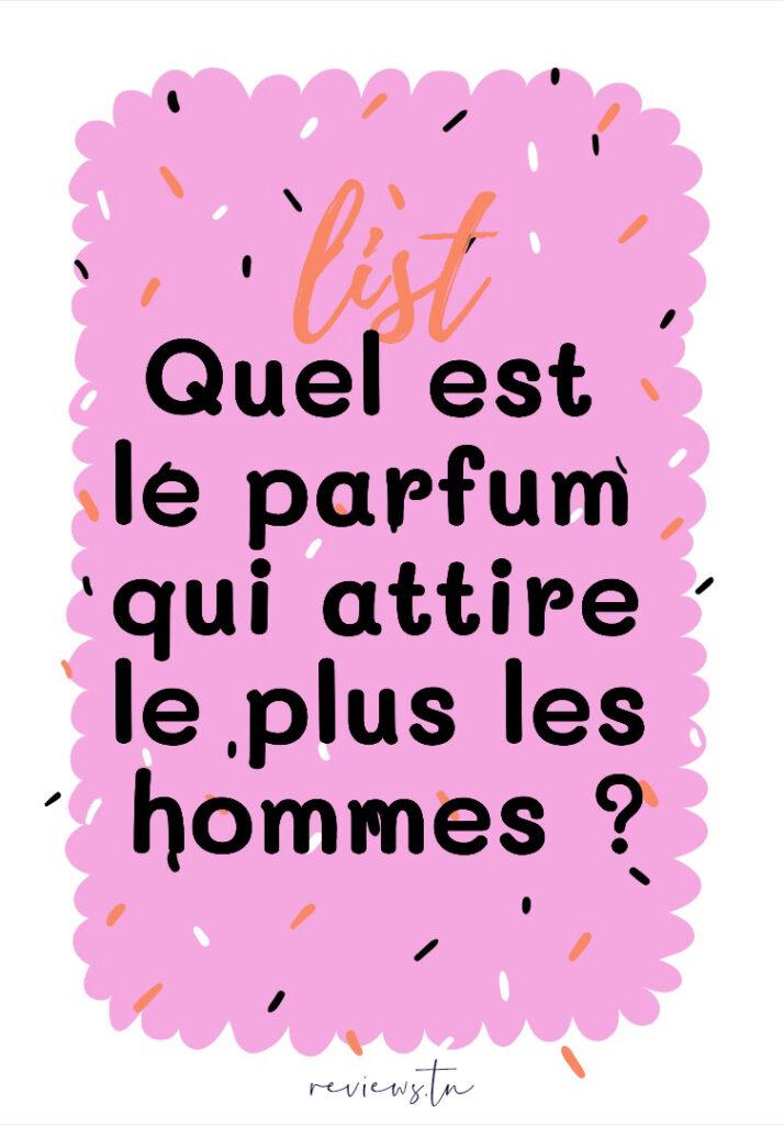Quel est le parfum pour femme préféré des hommes ?