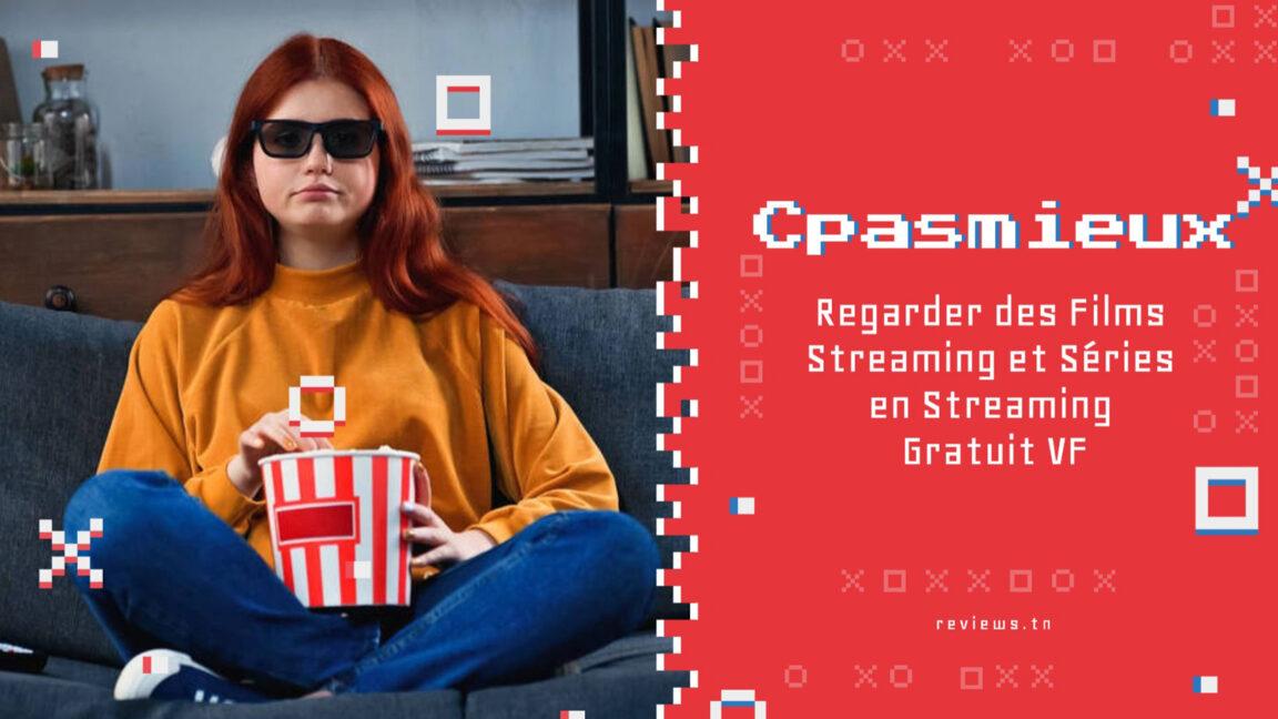 Cpasmieux : Regarder des Films Streaming et Séries en Streaming Gratuit VF