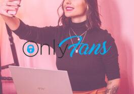 OnlyFans : C'est quoi ? Inscription, Comptes, Avis et Informations (Gratuit et Payant)
