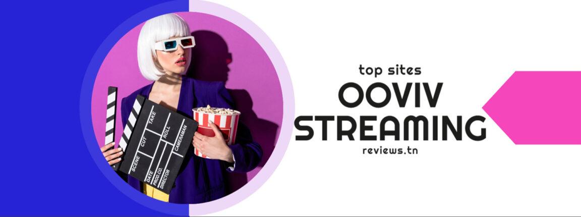 Ooviv : Regarder des Films en Streaming Gratuit sans publicité (Nouvelles adresses)