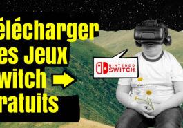 Guide : Comment Télécharger des Jeux switch gratuits