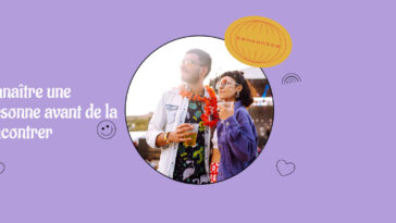 Les rencontres en ligne : moyen idéal pour bien connaître une personne avant de la rencontrer