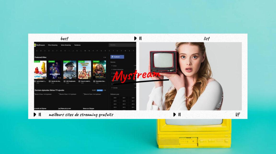Mystream : 21 Meilleurs Sites de Streaming Gratuits pour regarder des Films et Séries