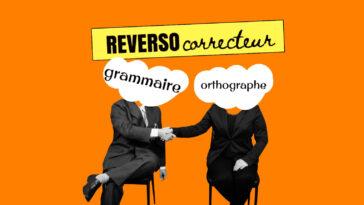 Reverso Correcteur : Meilleur Correcteur d'orthographe gratuit pour des textes irréprochables