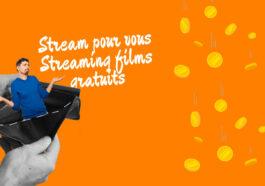 Stream pour vous : Nouvelle Adresse pour voir les nouveaux Films en Streaming Gratuit