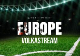 Volkastream : 10 Meilleurs Sites pour Regarder les match Foot en Streaming Gratuit