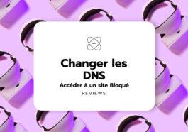 Guide : Changer le DNS pour Accéder à un site Bloqué