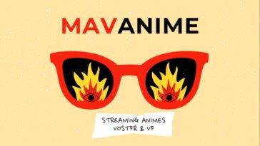Mavanime : 21 Meilleurs Sites pour regarder les Animes en Streaming VOSTFR et VF