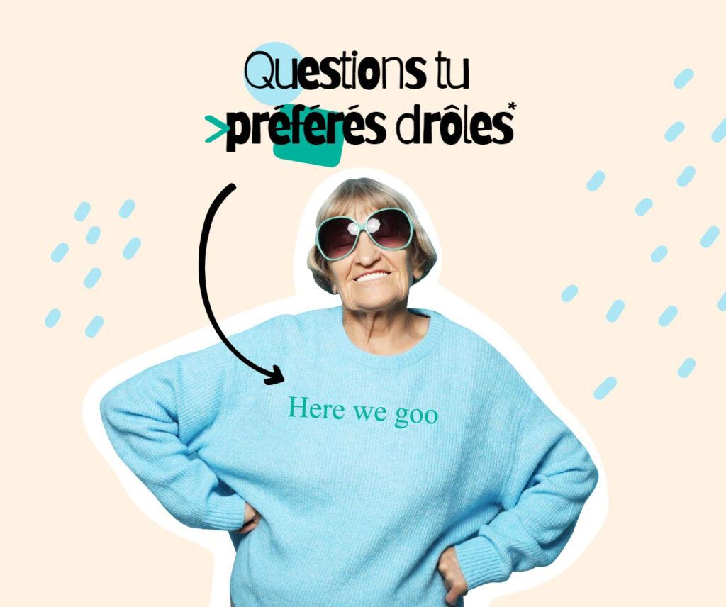 Questions tu préférés drôles
