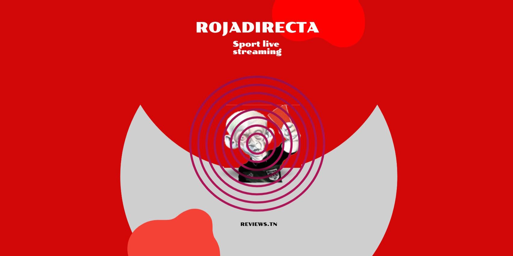 Rojadirecta : Meilleurs Sites pour Regarder les Sports en live Streaming Gratuit